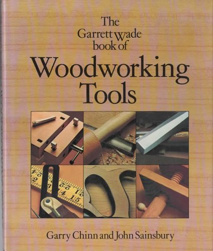 Garret Wade Book of Woodworking Tools, The