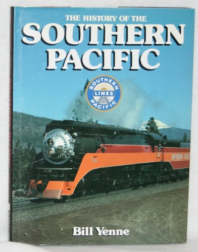 9780831737887: The History of the Southern Pacific (Great Rails Series)