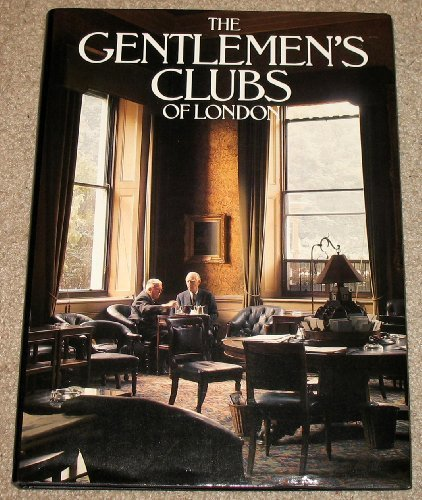 Gentlemen's Clubs of London (0831738006) by Lejeune, Anthony; Lewis, Malcolm