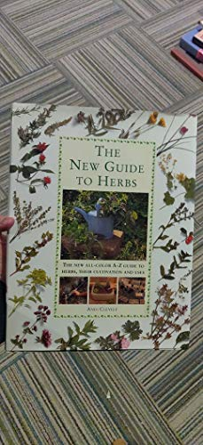 9780831738587: The New Guide to Herbs: The New All-Color A-Z Guide to Herbs, Their Cultivation and Uses
