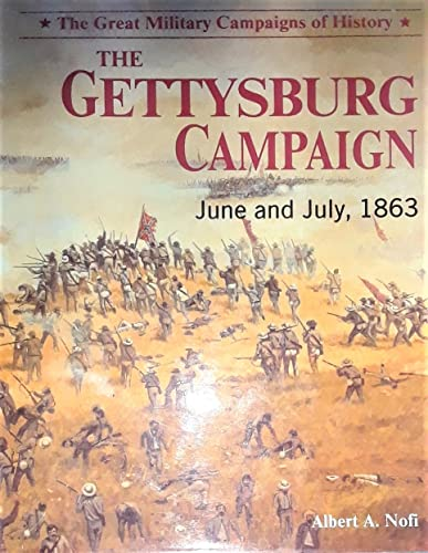 9780831738594: The Gettysburg Campaign (The Great military campaigns of history)
