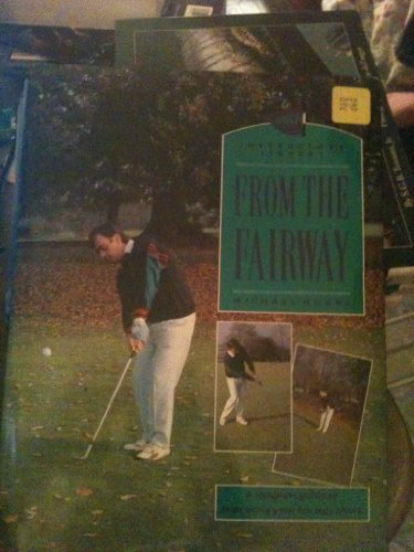 9780831738723: From the Fairway (Golf Instructor's Library)