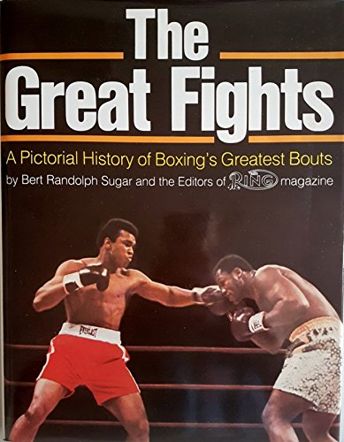 The Great Fights: A Pictorial History of: Sugar, Bert Randolph