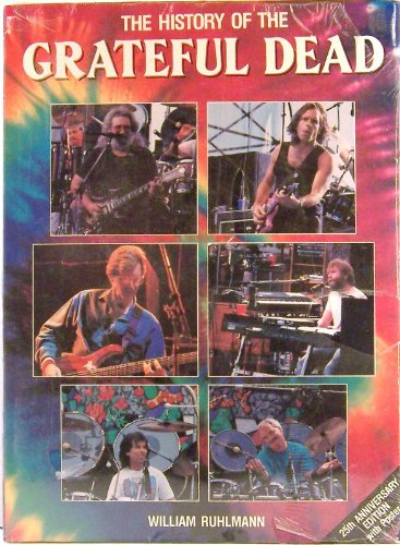 The History of the Grateful Dead: Ruhlmann, William