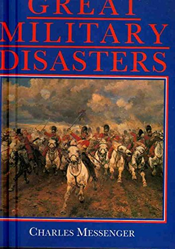 9780831740160: Great Military Disasters