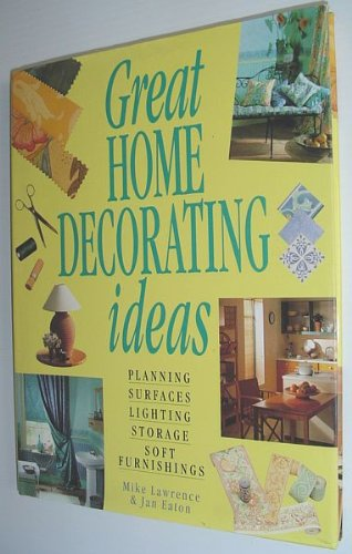 9780831740573: Great Home Decorating Ideas: Planning, Surfaces, Lighting, Storage, Soft Furnishings
