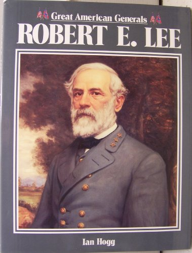 Robert E. Lee (Great American Generals)