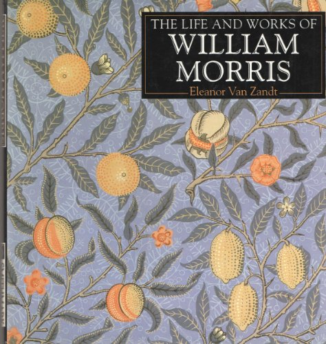 9780831741280: The Life and Works of William Morris (The Life and Works Series)