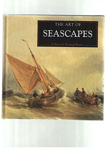 The Art of Seascapes (The Life and Works Series): Edmund Swinglehurst