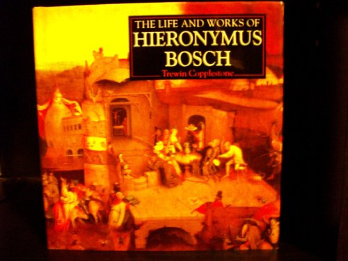 9780831741495: The Life and Works of Hieronymus Bosch (The Life and Works Series)
