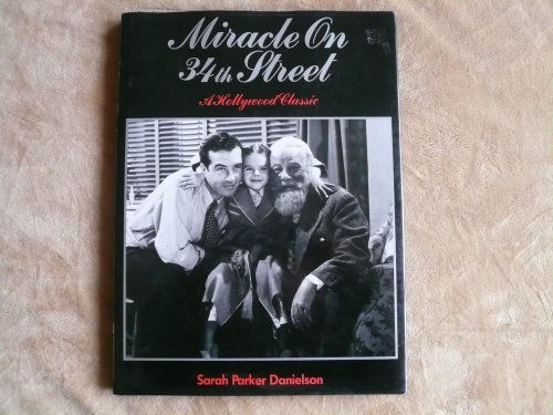 Miracle on 34th Street : A Hollywood Classic: Danielson, Sarah Parker