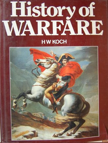 History Of Warfare: H W Koch