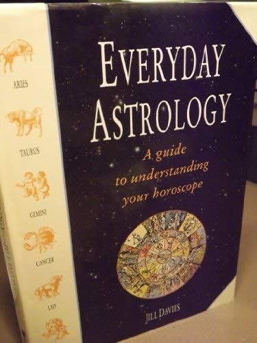 Everyday Astrology : A Guide to Understanding: Jane Lyle; Felix