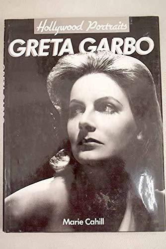 Greta Garbo: A Hollywood Portrait: Cahill, Marie
