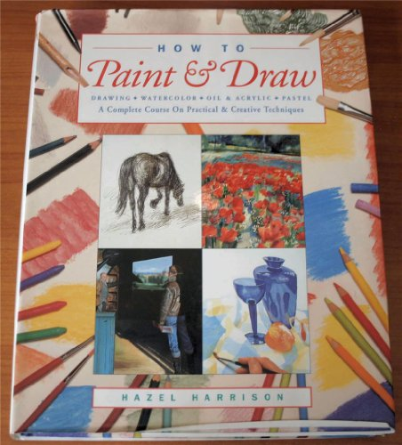 9780831746056: How to Paint & Draw: Drawing Watercolour Oil & Acrylic Pastel