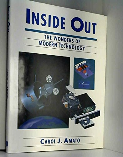 9780831746575: Inside Out: The Wonders of Modern Technology