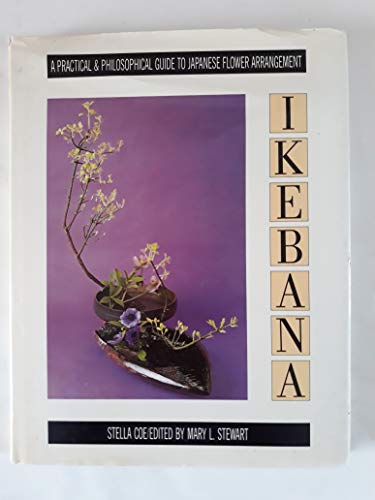 9780831748111: Ikebana: A Practical and Philosophical Guide to Japanese Flower Arranging