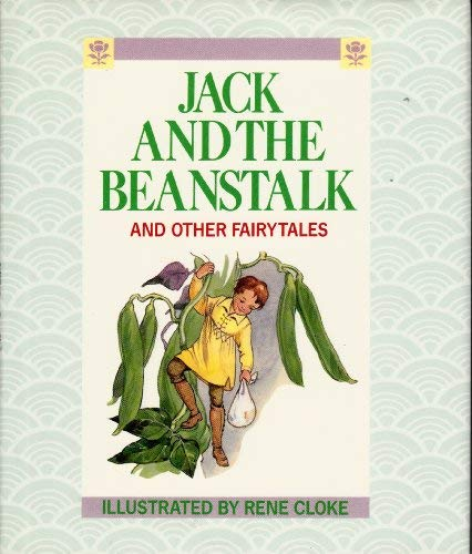 Jack and the Beanstalk: And Other Fairy: Rene Cloke