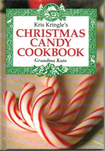 Kris Kringle Christmas Candy Cookbook: Kate, Grandma