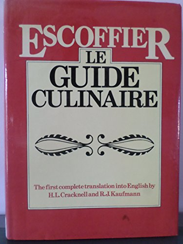 9780831754785: Escoffier - Le Guide Culinaire: the First Complete Translation Into English: the Complete Guide to the Art of modern Cookery