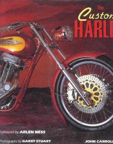 The Custom Harley: Carroll, John