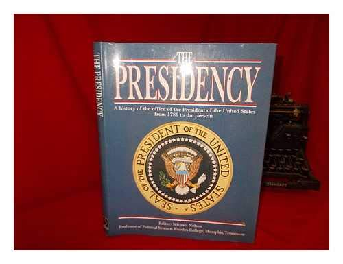 9780831755157: The Presidency ~ A History of the Office of the President of the United States from 1789 to the Present (Clinton)