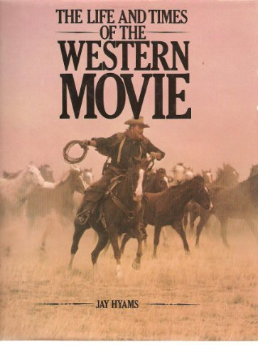 9780831755454: The Life and Times of the Western Movie