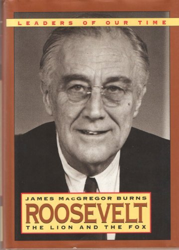 9780831756116: Roosevelt: The Lion and the Fox (Leaders of Our Times Series)