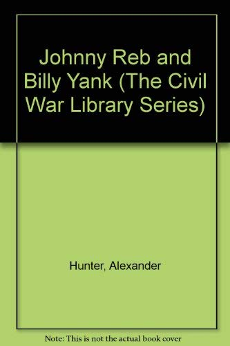 Johnny Reb and Billy Yank (The Civil: Alexander Hunter