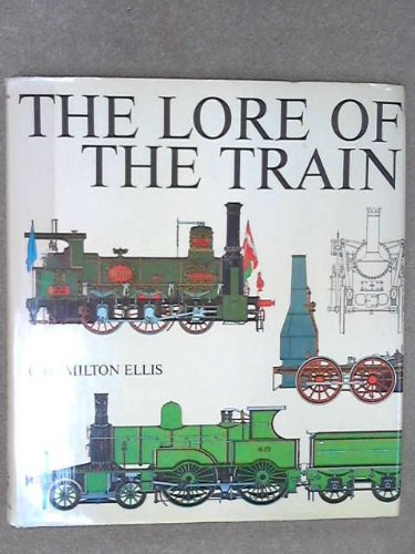 The Lore of the Train: C Hamilton Ellis