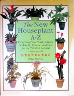 9780831756574: The New Houseplant A-Z: Everything You Need to Know to Identify, Choose, and Care for the 350 Most Popular Houseplants