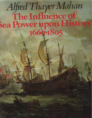Influence of Sea Power upon History, The - 1660-1805 (Historical Books (W.H. Smith)): Alfred Mahan