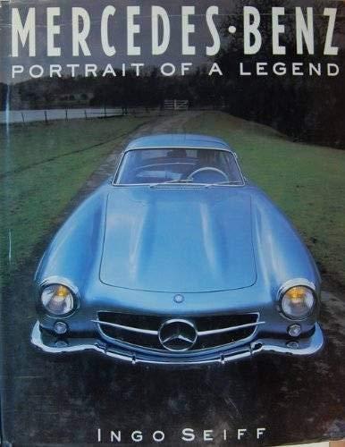 Mercedes Benz: Portrait of a Legend: Seiff, Ingo