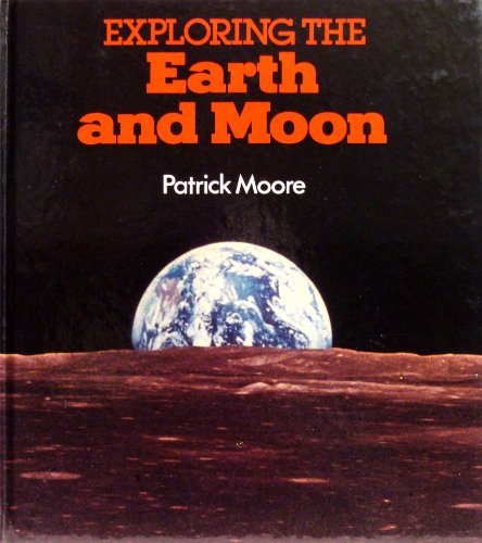 9780831760793: Exploring the Earth and Moon