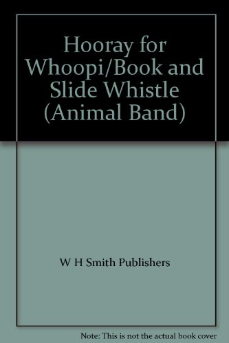 9780831761707: Hooray for Whoopi/Book and Slide Whistle (Animal Band)