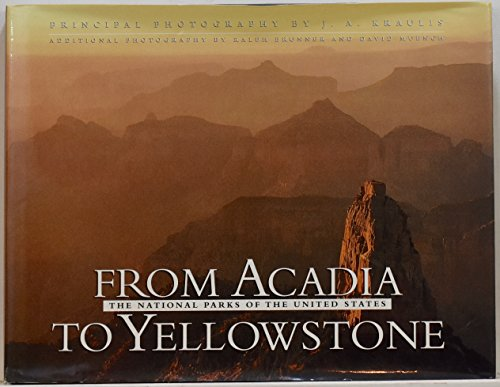 From Acadia to Yellowstone : America's National: Janis A. Kraulis