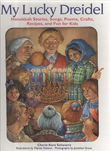 9780831762858: My Lucky Dreidel: Hanukkah Stories, Songs, Poems, Crafts, Recipes, and Fun for Kids