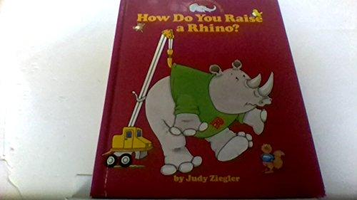 How Do You Raise a Rhino (My: Ziegler, Judy