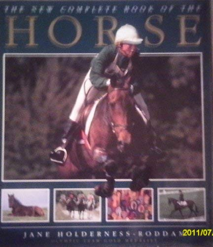 New Complete Book of the Horse: Jane Holderness-Roddam