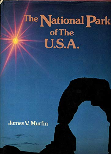 National parks of the U.S.A: James V Murfin
