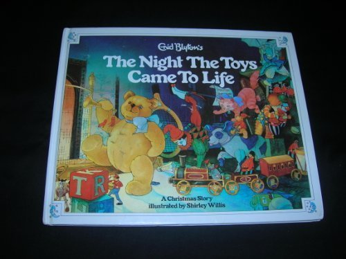 The Night the Toys Came to Life: Grid Blyton