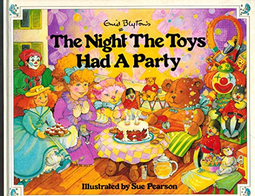 The Night the Toys Had a Party: Enid Blyton