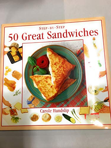 Step by Step 50 Great Sandwiches: Handslip, Carole