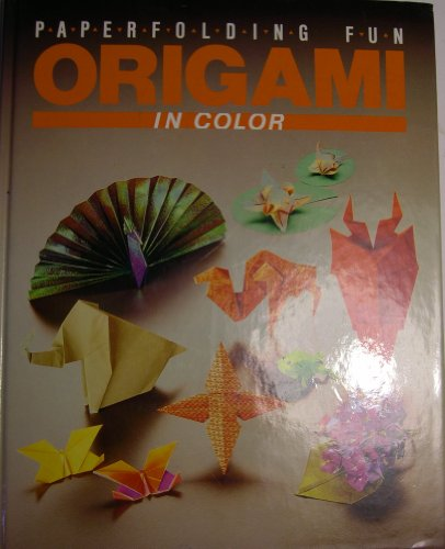 Origami in Color: Paperfolding [Paper Folding] Fun