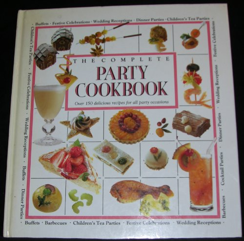 The complete Party Cookbook, Over 150 delicious recipes für all party occasions: Walker Coral