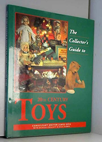 The Collector's Guide to 20Th-Century Toys (Collector's Guides) [Aug 01, 1996] Opie, ...