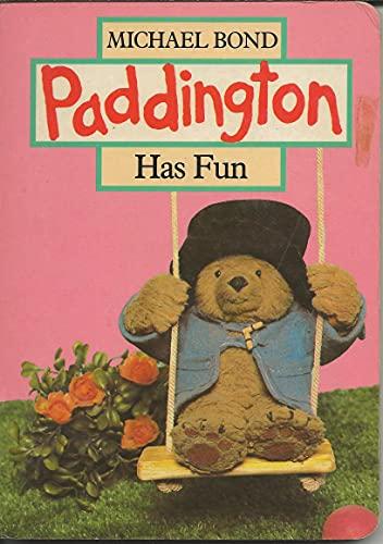 Paddington Has Fun: Michael Bond