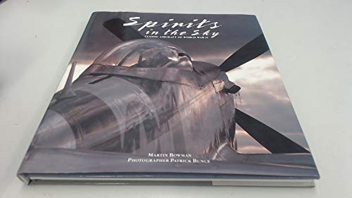 Spirits in the Sky: Classic Aircraft of: Bowman, Martin W.