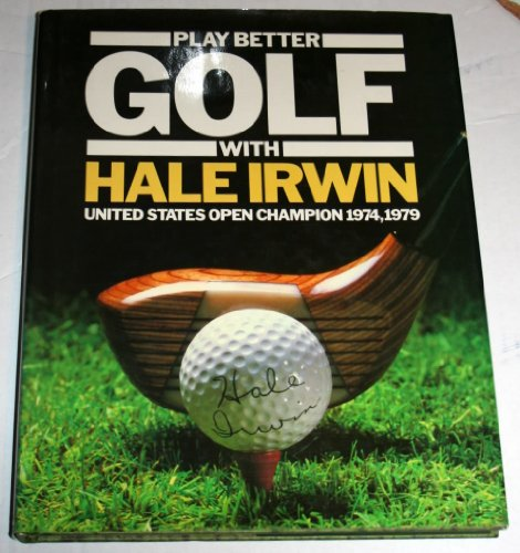 9780831768751: Play Better Golf With Hale Irwin