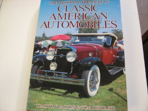 The Pictorial Treasury of Classic American Automobiles